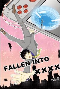 FALLEN INTO ×××× vol.1