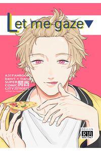 Let me gaze
