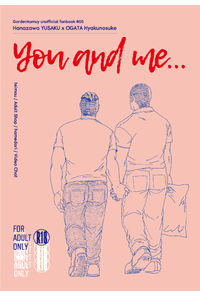 You and me...