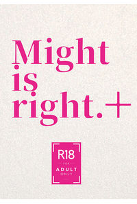 Might is right.+