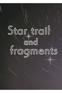 Star trail and fragments