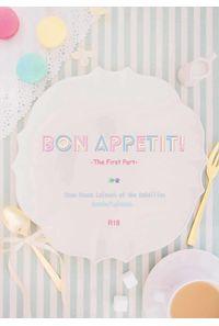 BON APPETIT! -The First Part-