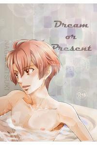 Dream or Present