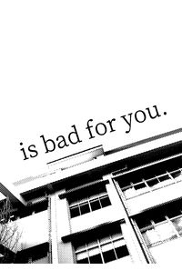 is bad for you.