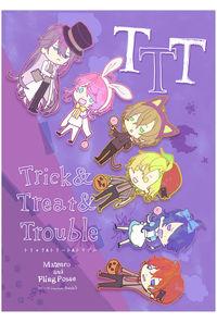 TTT ~Trick&Treat&Trouble~
