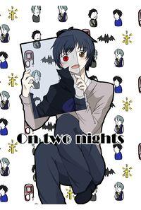 On two nights 吸血鬼パロディ合同誌