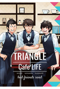Triangle Cafe LIFE