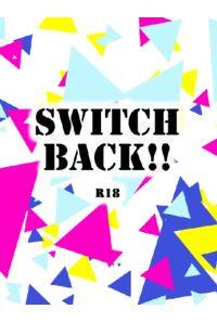SWITCH BACK!!