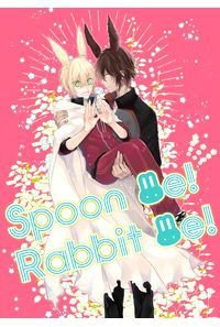 Spoon me! Rabbit me!