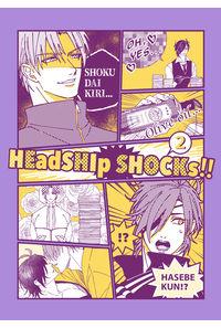 HEadSHIp SHOCKs!!2