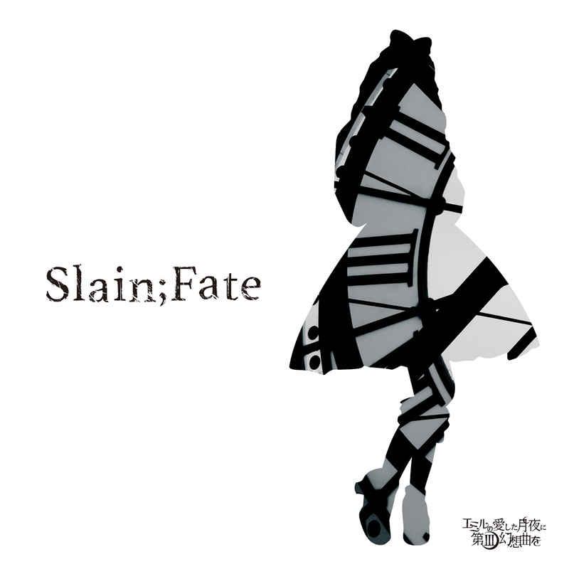 Slain;Fate