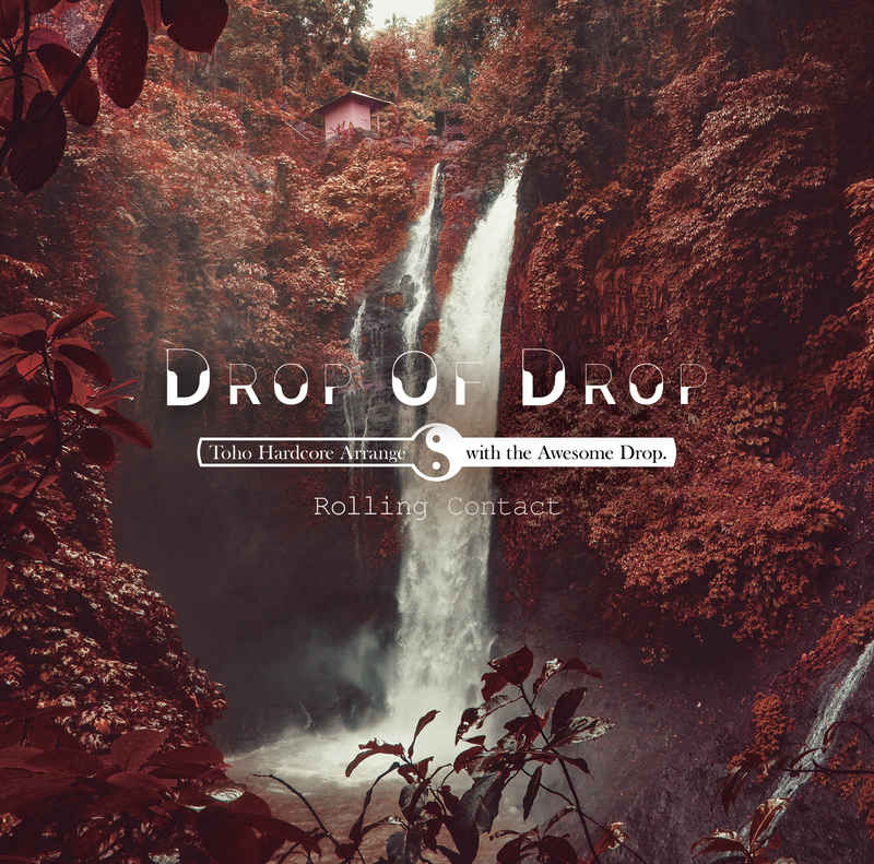 Drop Of Drop [Rolling Contact(天音)] 東方Project