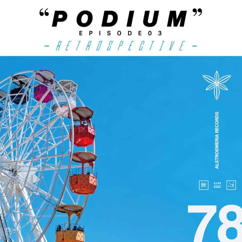 """PODIUM"" EPISODE 03 - RETROSPECTIVE -"
