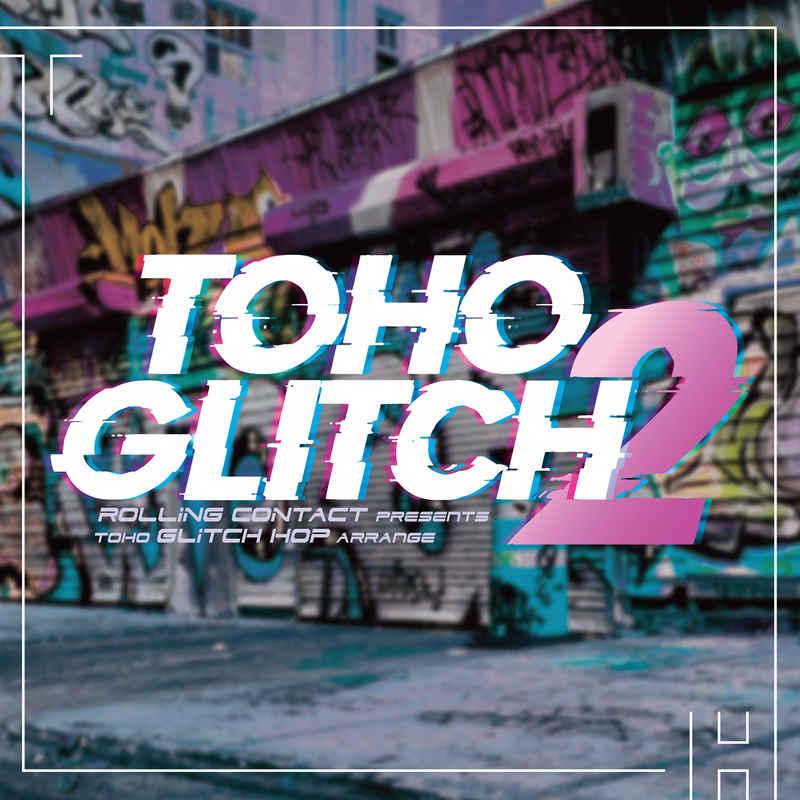 TOHO Glitch 2 [Rolling Contact(天音)] 東方Project