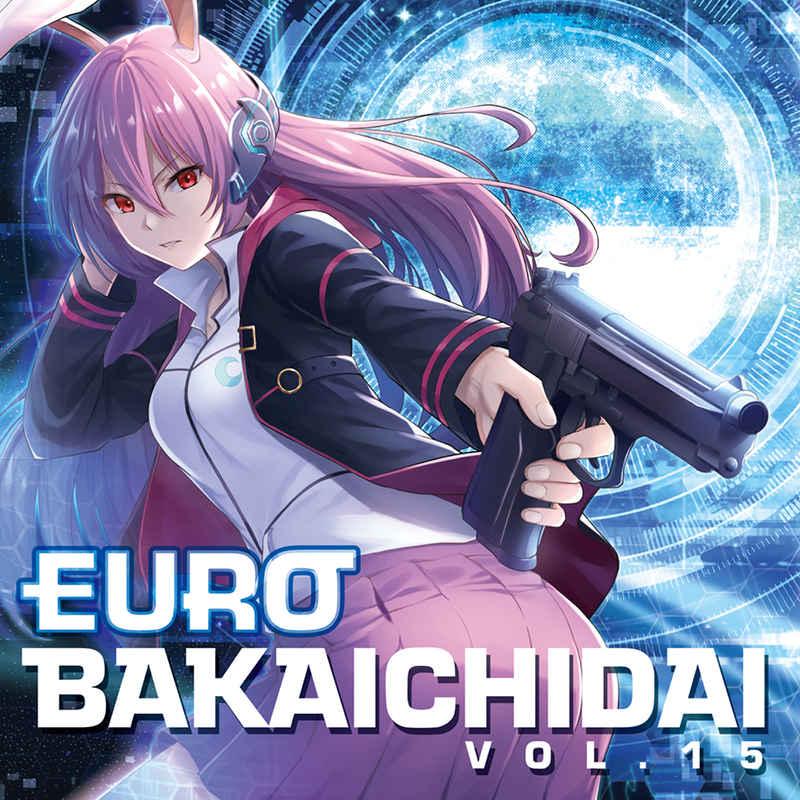 EUROBAKA ICHIDAI VOL.15【通常盤】 [Eurobeat Union(DJ Command)] 東方Project