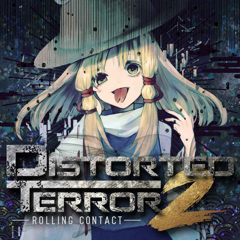 Distorted Terror 2 [Rolling Contact(天音)] 東方Project