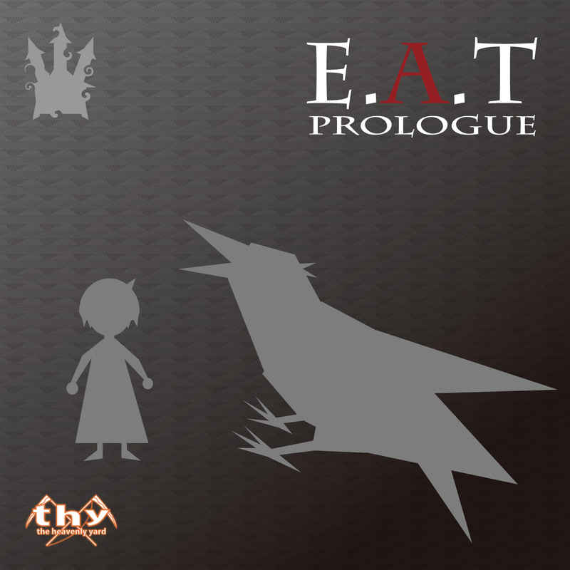 E.A.T PROLOGUE [the heavenly yard(mothy_悪ノP)] VOCALOID