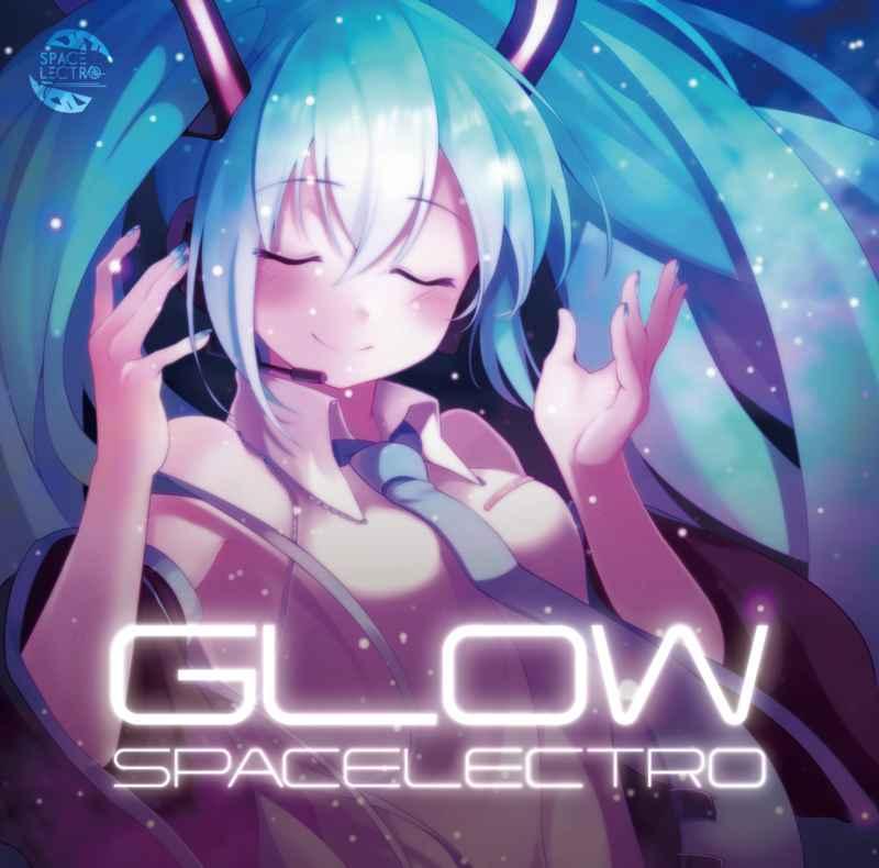 Glow [SPACELECTRO(Spacelectro)] VOCALOID
