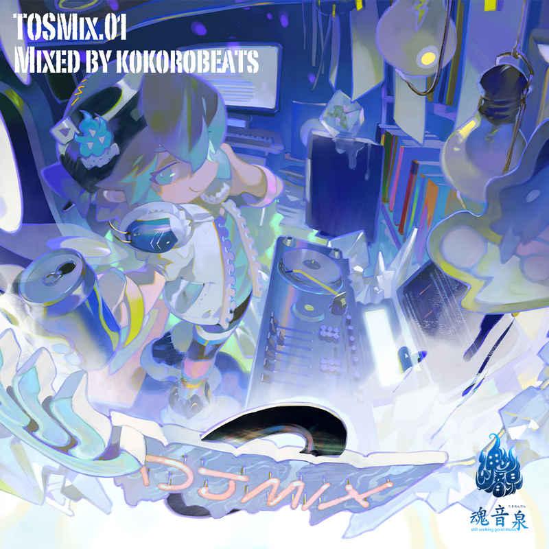 TOSMix.01 Mixed by kokorobeats [魂音泉(Coro)] 東方Project