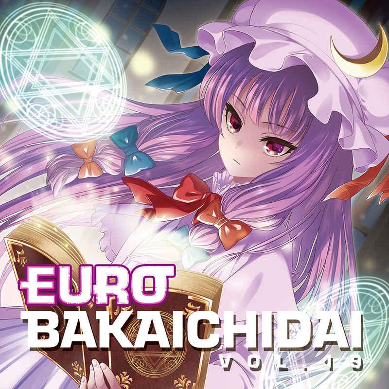EUROBAKA ICHIDAI VOL.19【初回プレス盤】 [Eurobeat Union(DJ Command)] 東方Project