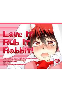 Love It Rub It Rabbit!