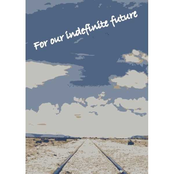 For our indefinite future