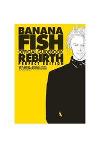 BANANA FISHオフィシャルガイドブックREBIRTH PERFECT EDITION