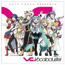 (CD)EXIT TUNES PRESENTS Vocalocluster (ボカロクラスタ) feat.初音ミク ジャケットイラスト:かんざきひろ