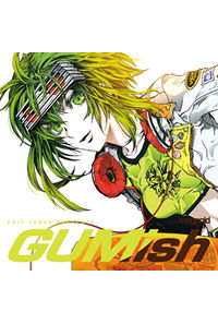 (CD)EXIT TUNES PRESENTS GUMish from Megpoid (Vocaloid) ジャケットイラスト:なぎみそ
