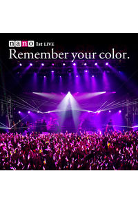 (CD)ナノ 1stライヴアルバム+DVD 初回生産限定盤 「Remember your color.」/ナノ