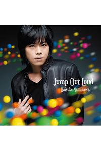 (CD)jump out loud (豪華盤)/浪川大輔