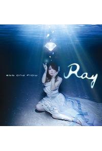 (CD)「凪のあすから」新オープニングテーマ ebb and flow (初回限定盤)/Ray