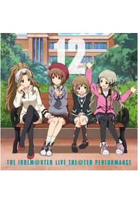 (CD)ソーシャルゲーム「アイドルマスター ミリオンライブ!」 THE IDOLM@STER LIVE THE@TER PERFORMANCE 12