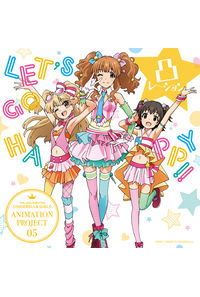 (CD)THE IDOLM@STER CINDERELLA GIRLS ANIMATION PROJECT 05 LET'S GO HAPPY!!
