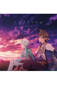 (CD)「テイルズ オブ ゼスティリア ザ クロス」エンディングテーマ calling(アニメ盤)
