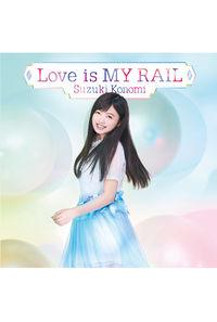 (CD)「アンジュ・ヴィエルジュ」オープニングテーマ Love is MY RAIL(初回限定盤)/鈴木このみ
