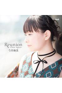 (CD)PS Vitaソフト「プラスティック・メモリーズ」エンディングテーマ Reunion ~Once Again~(ライブ盤)/今井麻美