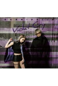 (CD)Violet Cry(初回生産限定盤A)/GARNiDELiA