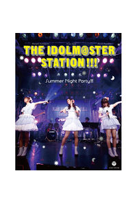 (BD)THE IDOLM@STER STATION!!! Summer Night Party!!!