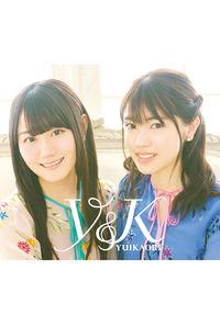 (CD)ゆいかおり ベストアルバム「Y&K」(2CD+BD盤)