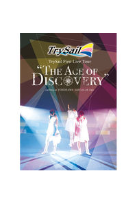 "(DVD)TrySail First Live Tour""The Age of Discovery""(通常盤)/TrySail"