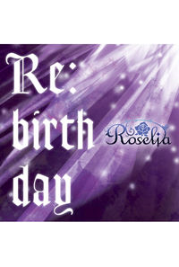(CD)「BanG Dream!」Re:birthday(Blu-ray付生産限定盤)/Roselia