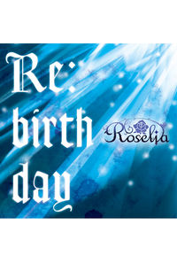(CD)「BanG Dream!」Re:birthday(通常盤)/Roselia