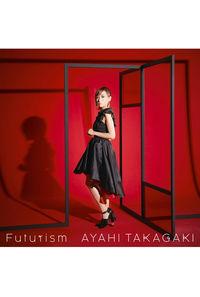 (CD)「戦姫絶唱シンフォギアAXZ」エンディングテーマ Futurism(初回生産限定盤)/高垣彩陽