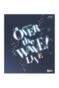 (BD)B-PROJECT on STAGE 『OVER the WAVE!』 【LIVE】