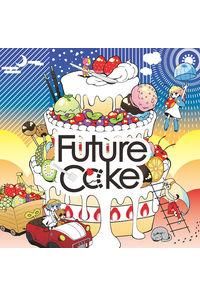 (CD)Future Cαke / YUC'e
