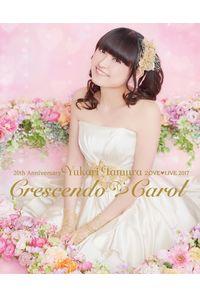 (BD)20th Anniversary 田村ゆかり Love ▽ Live *Crescendo ▽ Carol*