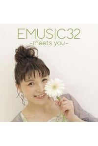 (CD)EMUSIC 32 -meets you- (フォトブックレット付き限定盤)/新田恵海
