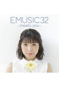 (CD)EMUSIC 32 -meets you- (DVD付き限定盤)/新田恵海