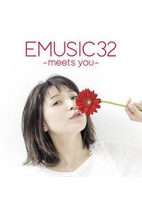 (CD)EMUSIC 32 -meets you- (通常盤)/新田恵海